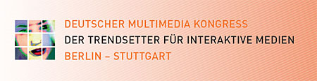 Deutscher Multimedia Kongress der Trendsetter